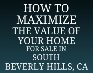 maximize home value best real estate agents in beverly hills guide