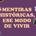 Mentiras históricas; ese modo de vivir | Joe Barcala