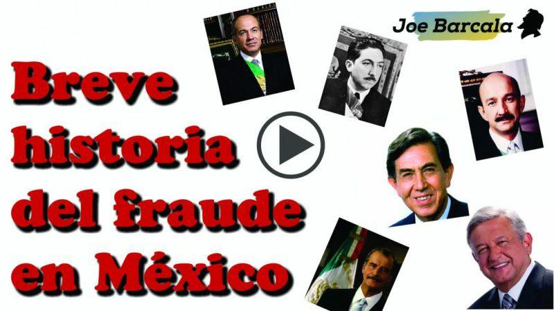 Breve historia de los fraudes en México (Vídeo)