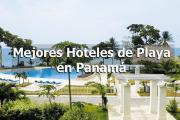 5 Mejores hoteles de playa en Panamá