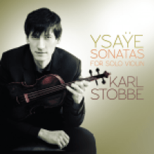 "Karl Stobbe's latest album ""Ysaye Sonatas for Solo Violin"""