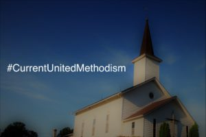 #CurrentUnitedMethodism