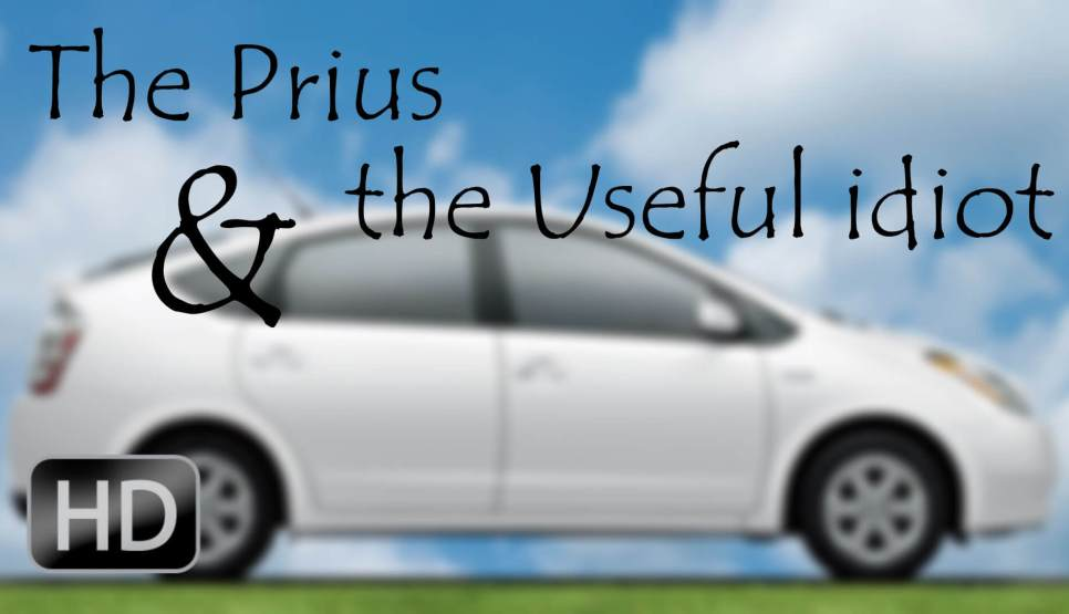 The Prius and the useful idiot
