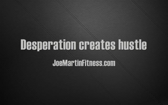 Desperation-creates