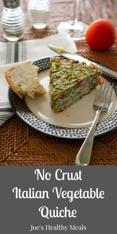 "Plate with a slice of quiche and buttered bread collage with caption, ""No Crust Italian Vegetable Quiche."""