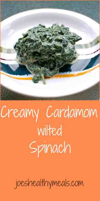 creamy cardamom wilted spinach