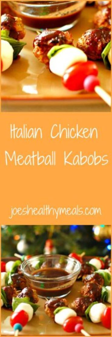 Italian chicken meatball kabobs collage. Easy, delicious appetizer recipe. Make it often! | joeshealthymeals.com