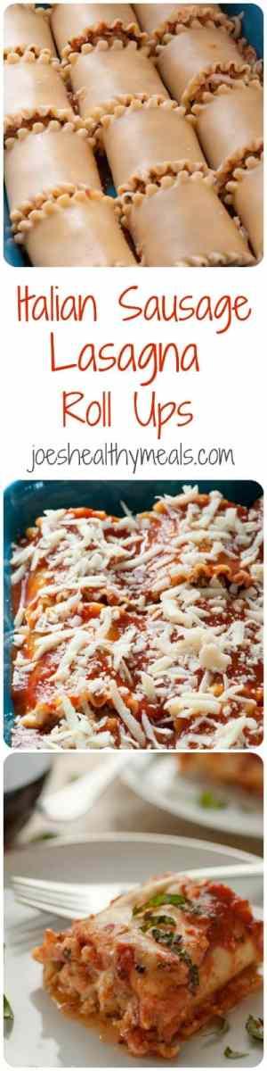 Italian sausage lasagna roll ups. Everyone loves lasagna and these roll ups are wonderfully delicious.   joeshealthymeals.com