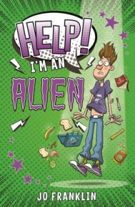 Help I'm An Alien by Jo Franklin