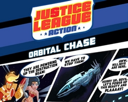 Justice League Action: Orbital Chase