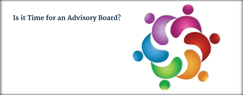 Is it Time for an Advisory Board?