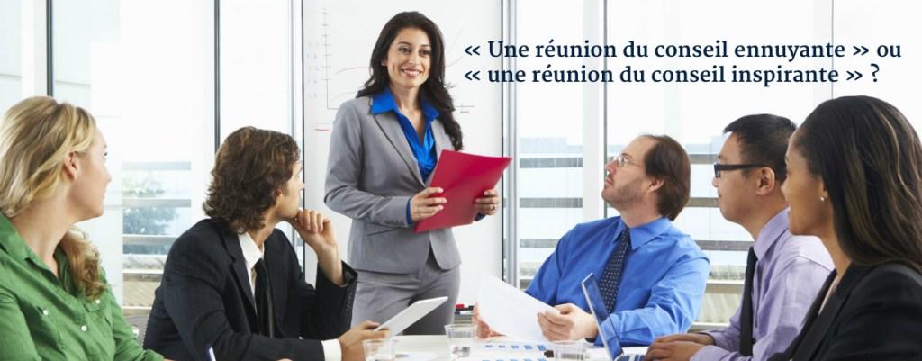 « Une réunion du conseil ennuyante » ou « une réunion du conseil inspirante » ?