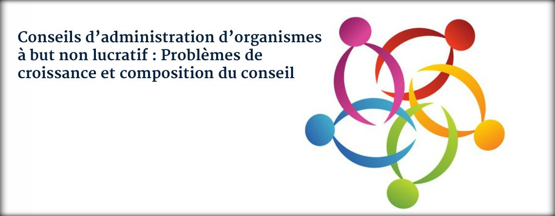 Conseils d'administration d'organismes à but non lucratif : Problèmes de croissance et composition du conseil