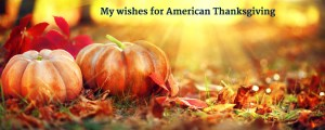 My wishes for American Thanksgiving
