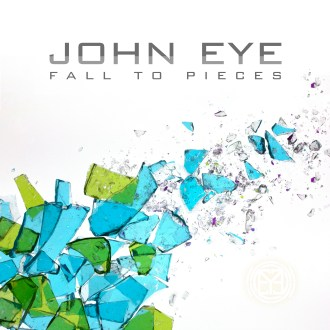John Eye Fall to Pieces cover art