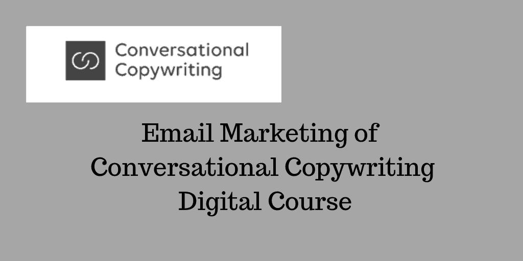 Email marketing of Conversational Copywriting Digital Course