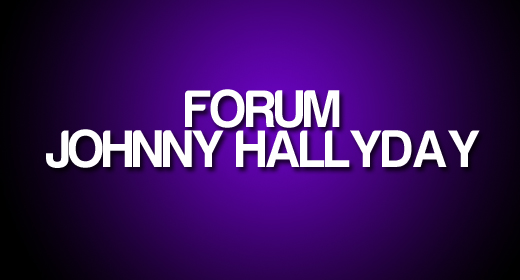 Forum fans Johnny Hallyday