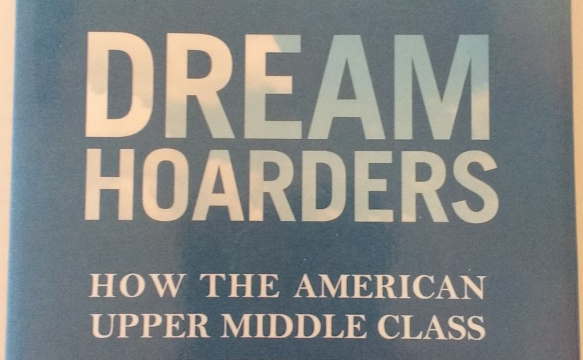 Dream Hoarders – A Great Read For the Top 20%
