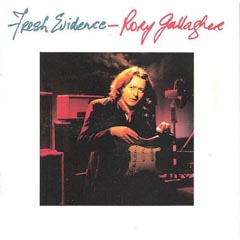 Fresh Evidence – Rory Gallagher