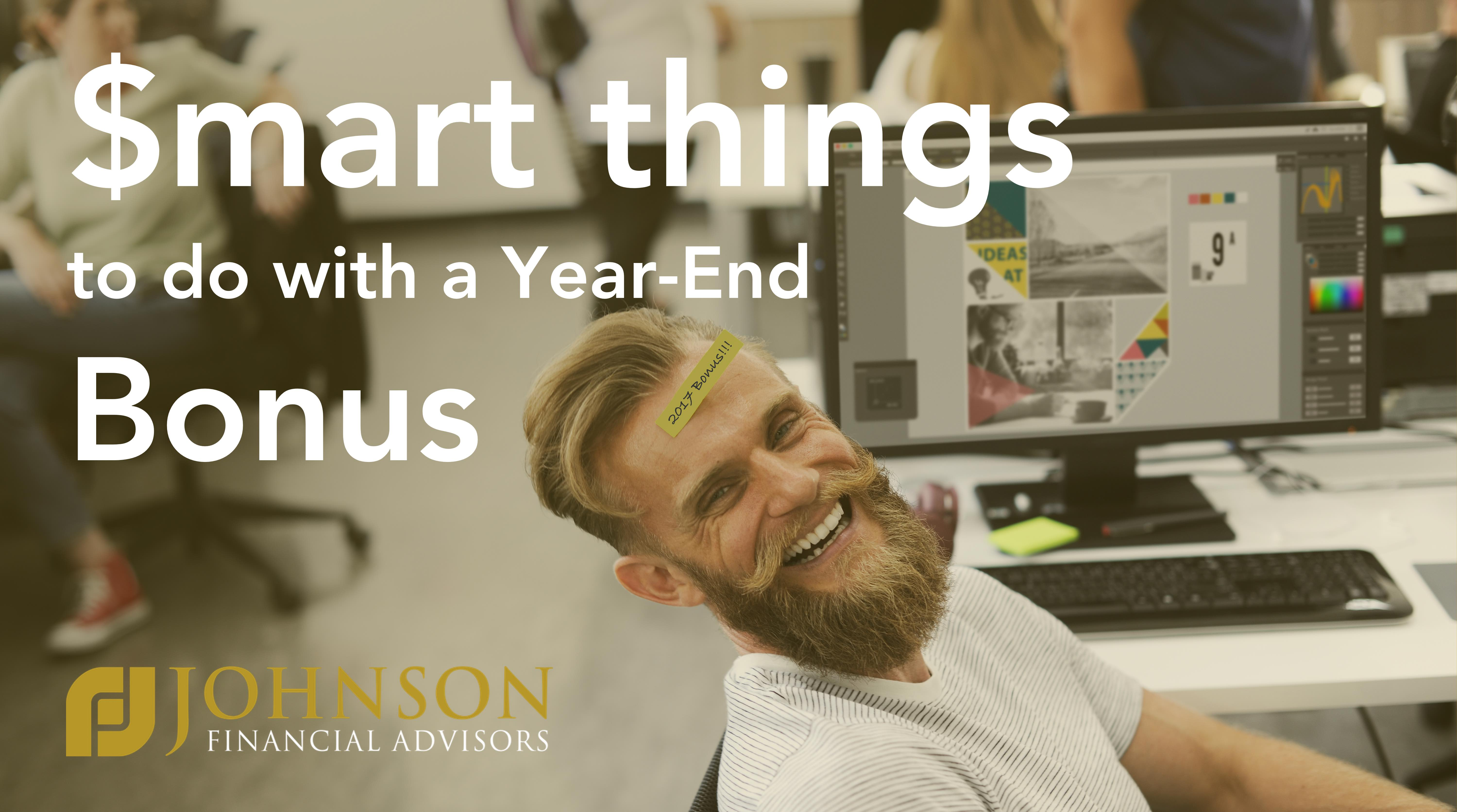 Smart Things To Do With A Year End Bonus