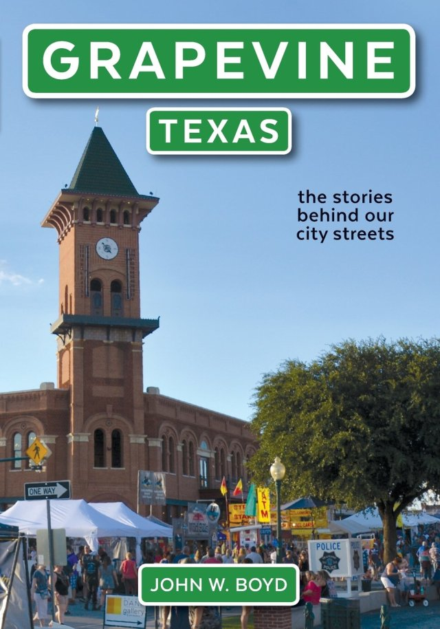 Local physician and historian, John Boyd, tells the human stories behind the street names of Grapevine, Texas
