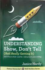 Show, don't Tell (and really getting it); Showing and Telling