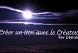 Créer un lien avec le Créateur