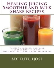 Healing juicing smothie and milk shake recipe book ThumbnailImage