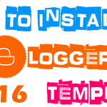 How to Install a Blogger Template on Blogspot by Google