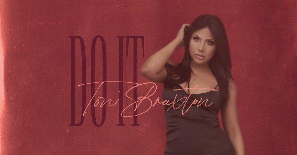 New Music: Toni Braxton 'Do It'