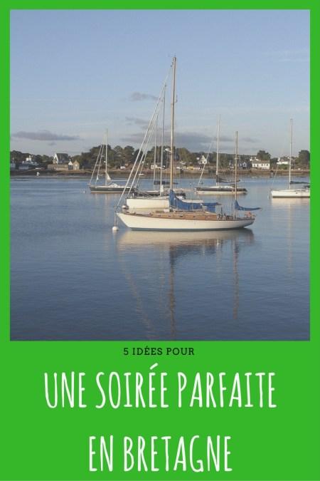 5 idees pour une soiree parfaite en Bretagne