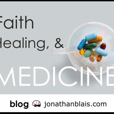 Faith, Healing & Medicine