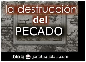 La Destrucción del Pecado