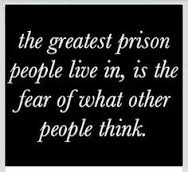 Prison of what others think