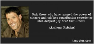 quote-only-those-who-have-learned-the-power-of-sincere-and-selfless-contribution-experience-life-s-anthony-robbins-155249