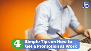 4 Tips on How to Get a Promotion at Work