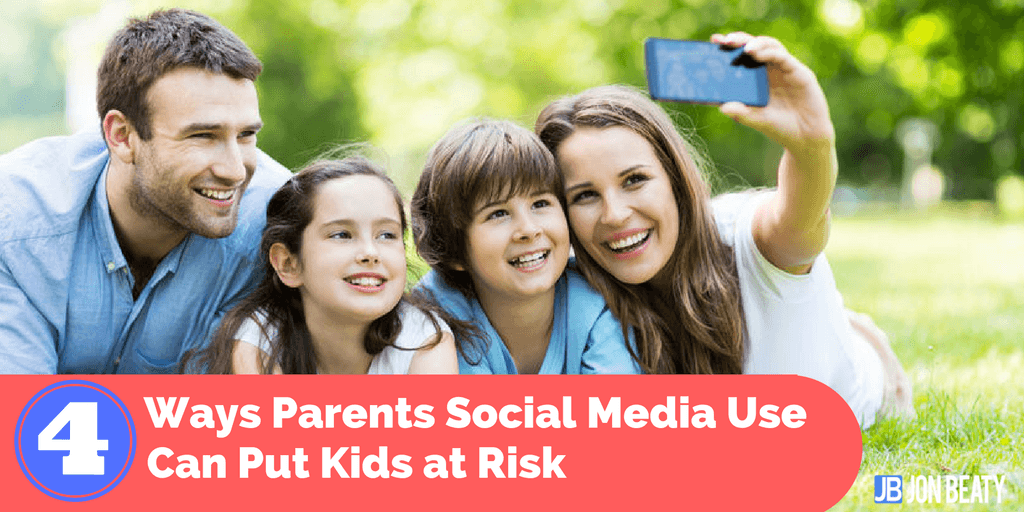 4 Ways Parents Social Media Use Can Put Kids at Risk