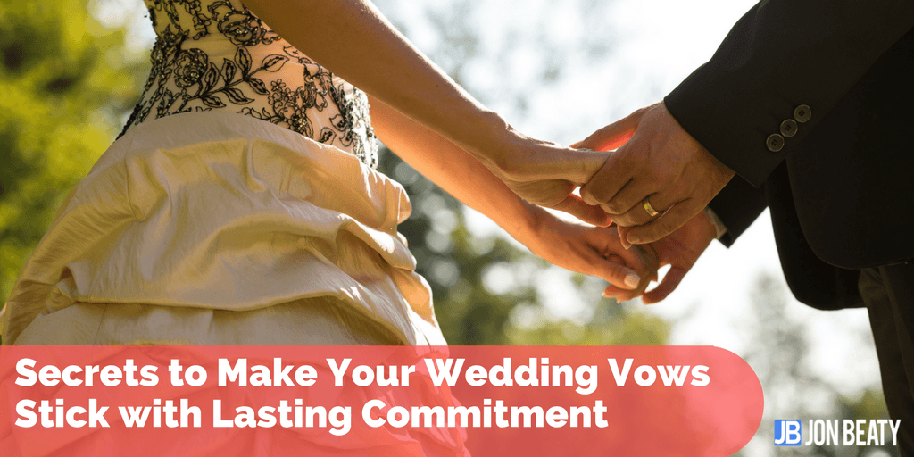 Secrets to Make Your Wedding Vows Stick with Lasting Commitment