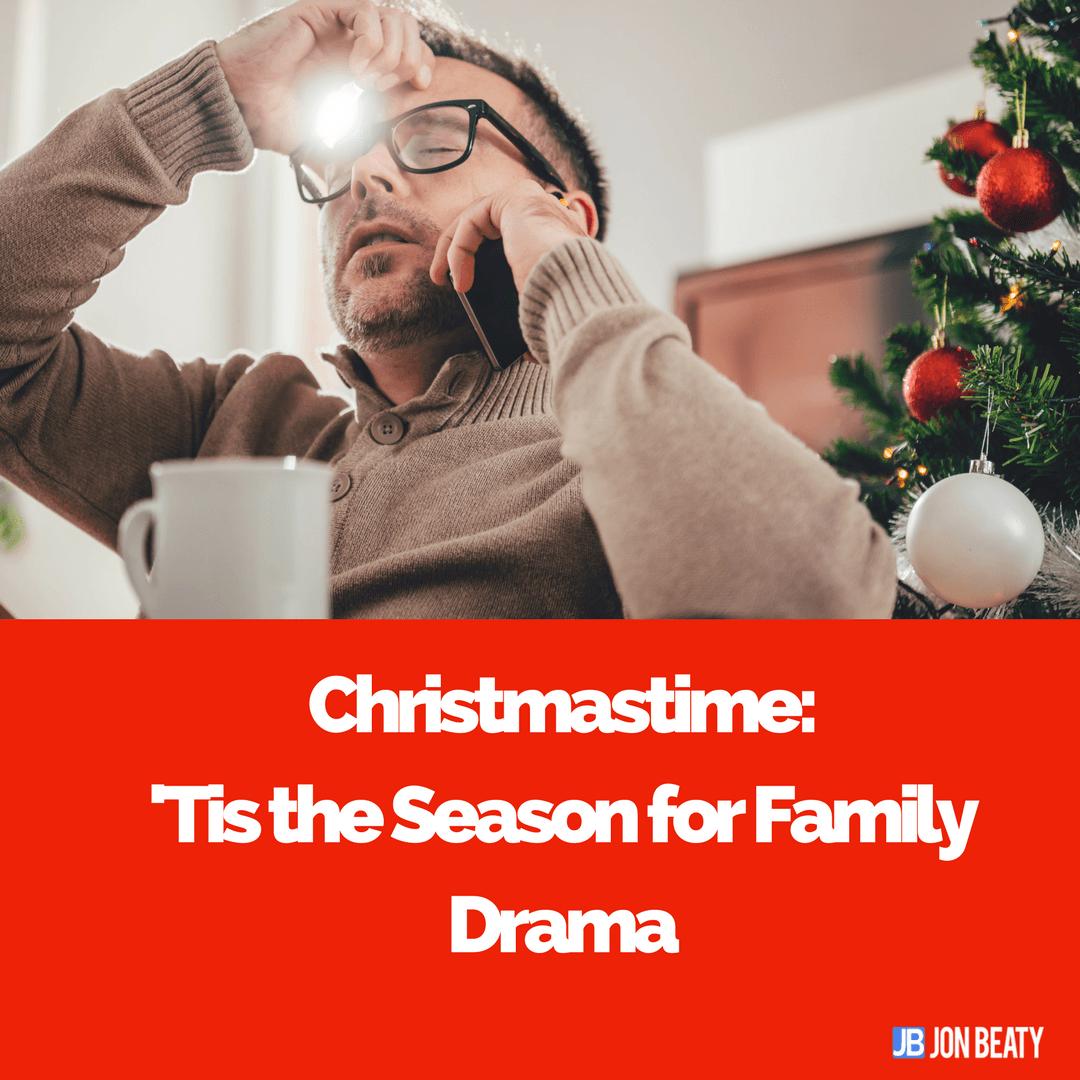 Christmastime: 'Tis the Season for Family Drama