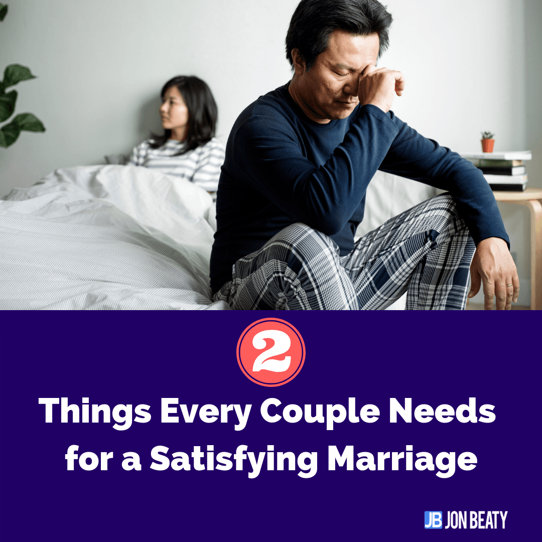 2 Things Every Couple Needs for a Satisfying Marriage