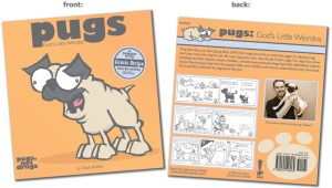 God's Little Weirdos - Pugs by Dave Kellett