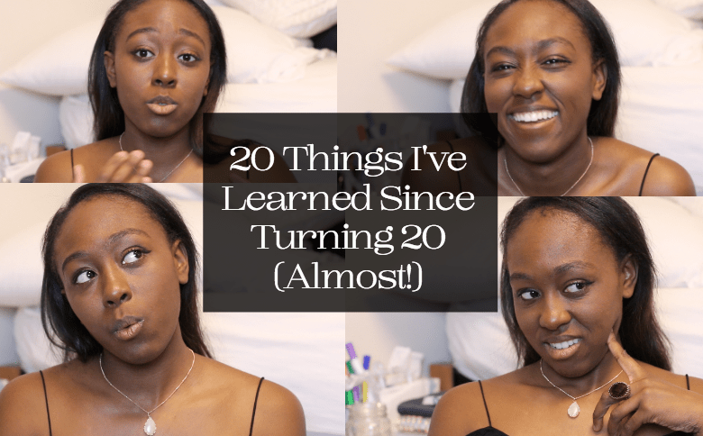 20 Things I've Learned Since Turning 20 (Almost!)