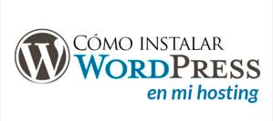 Lee más sobre el artículo Como Instalar WordPress en mi Hosting