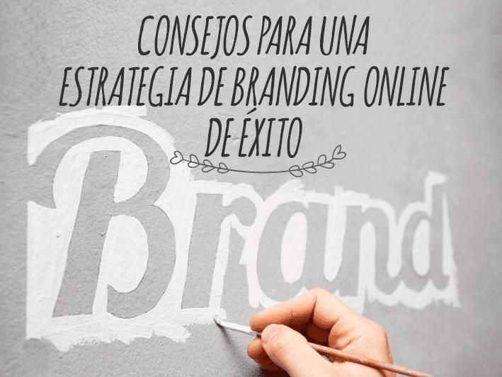 Lee más sobre el artículo Consejos para una estrategia de branding online de éxito