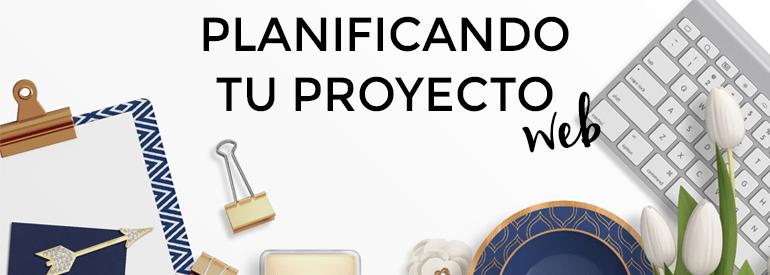 Lee más sobre el artículo Planificando tu Proyecto Web
