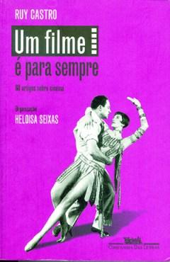 Livro do jornalista Ruy Castro contém sessenta artigos  deliciosos sobre cinema. A obra mostra que artigos de jornal não são necessariamente datados e superficiais