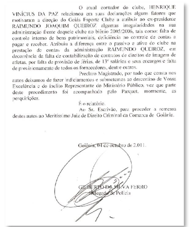 Relatório final do inquérito:delegado optou por não indiciar Raimundo Queiroz