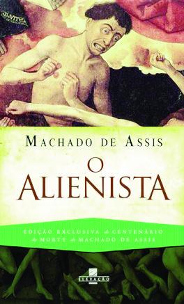 """Na arbitrária simplificação de """"O Alienista"""", com erros de interpretação de texto, escritora embrutece espírito do leitor ao falsear estilo machadiano"""