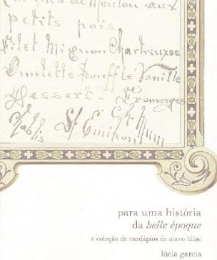 Para uma História da Belle Époque: A Coleção de Cardápios de Olavo Bilac
