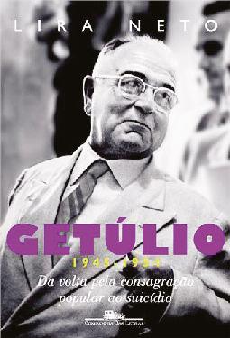O último volume da trilogia do balacobaco sobre o líder político Getúlio Vargas